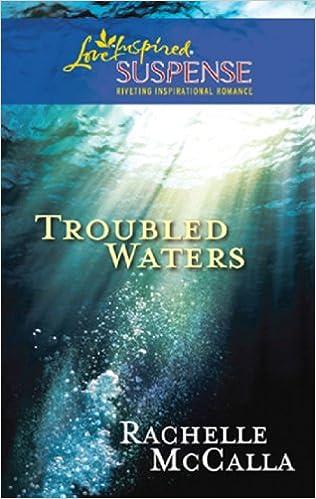 Lataaminen ilmaiseksi ebook Kindle Troubled Waters (Mills & Boon Love Inspired) PDF DJVU