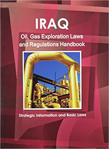Amazon com: Iraq Oil and Gas Exploration Laws and Regulation