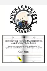 Motorcycle Repair, Maintenance, and Project Log Book: Maximize your resale value by keeping an organized record of all your motorcycle projects. by Carl Sian (2016-05-08) Paperback