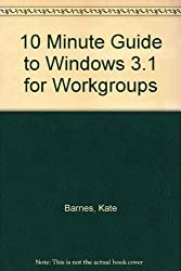 10 Minute Guide to Windows 3.1 for Workgroups
