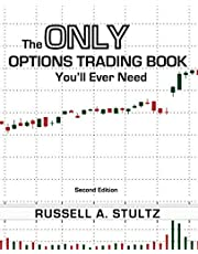 The Only Options Trading Book You'll Ever Need (Second Edition)