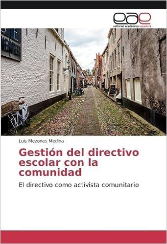 Book Gestión del directivo escolar con la comunidad: El directivo como activista comunitario (Spanish Edition)