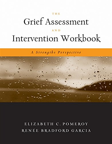 The Grief Assessment and Intervention Workbook: A Strengths Perspective (Death & Dying/Grief & Loss)