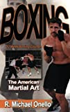 Boxing: The American Martial Art: A 12 Week Boxing Course