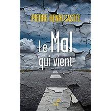 Le Mal qui vient : Essai hâtif sur la fin des temps (French Edition)
