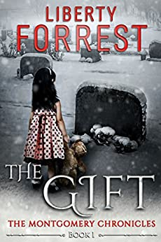 The Gift (The Montgomery Chronicles Book 1) by [Forrest, Liberty]