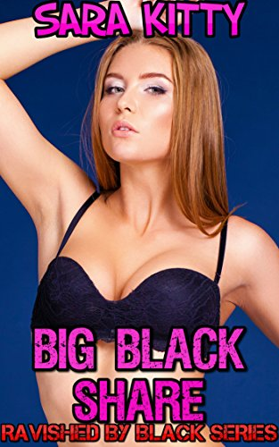 BIG BLACK SHARE (Ravished By Black Book - Women Black Orgy