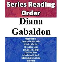 DIANA GABALDON: SERIES READING ORDER: OUTLANDER SERIES, OUTLANDER SHORT STORIES, LORD JOHN BOOKS, LORD JOHN SHORT STORIES & ALL OTHERS BY DIANA GABALDON