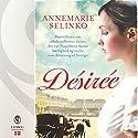 Désirée Hörbuch von Annemarie Selinko Gesprochen von: Louise Herbert