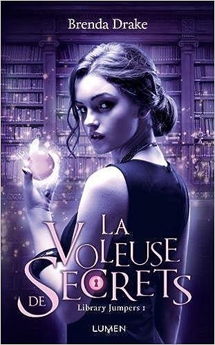 La voleuse de secrets Tome 01 de Brenda Drake (2016)