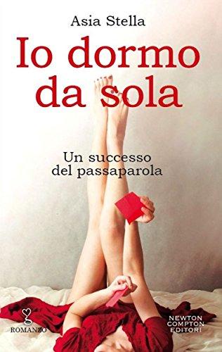 Io dormo da sola (eNewton Narrativa) (Italian Edition)