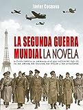 LA SEGUNDA GUERRA MUNDIAL, la novela (Spanish Edition)