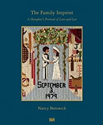Nancy Borowick: The Family Imprint: A Daughter's Portrait of Love and Loss