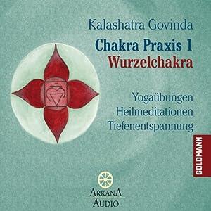 Wurzelchakra (Chakra Praxis 1) Hörbuch