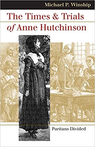 The times and trials of anne hutchinson puritans divided landmark the times and trials of anne hutchinson puritans divided landmark law cases and american society michael p winship 9780700613809 amazon books fandeluxe Image collections