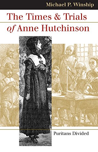 the role of women in puritan and colonial societies and the lives of anne hutchinson and hannah dust Anne hutchinson was born anne marbury on july other have suggested that she fell victim to contemporary mores surrounding the role of women in puritan society.
