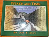 Track and Time : An Operational History of the Western Pacific Railroad through Timetables and Maps, , 0977781402