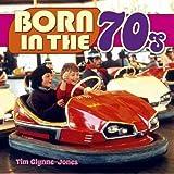 Born in the 70s by Tim Glynne-Jones (2015-08-15)