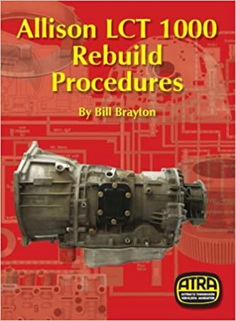 By bill brayton allison lct 1000 rebuild procedures paperback by bill brayton allison lct 1000 rebuild procedures paperback bill brayton atra staff 9780988895072 amazon books fandeluxe Image collections