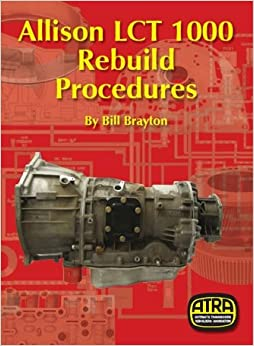 By bill brayton allison lct 1000 rebuild procedures paperback by bill brayton allison lct 1000 rebuild procedures paperback fandeluxe Image collections