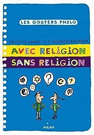 Avec religion, sans religion par Brigitte Labbé