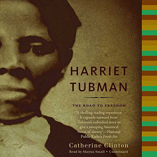 Harriet Tubman: The Road to Freedom by Hachette Audio and Blackstone Audio