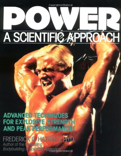 Power: A Scientific Approach: Advanced Muscle Building Techniques for Explosive Strength!