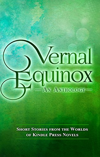 vernal-equinox-short-stories-from-the-worlds-of-kp-novels-kindle-press-anthologies-book-2
