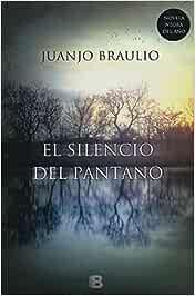 El Silencio del Pantano La Trama by Juanjo Braulio 2015-12-31 ...
