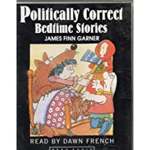 Politically Correct Bedtime Stories: Modern Tales for Our Life and Times