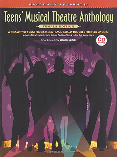 Read Online Broadway Presents! Teens' Musical Theatre Anthology: Female Edition: A Treasury of Songs from Stage & Film, Specially Designed for Teen Singers! PDF