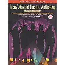 Broadway Presents! Teens' Musical Theatre Anthology: Female Edition: A Treasury of Songs from Stage & Film, Specially Designed for Teen Singers!