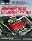 How to Tune and Modify Automotive Engine Management Systems - All New Edition: Upgrade Your Engine to Increase Horsepowe (Motorbooks Workshop)