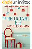 The Reluctant Elf: A chick lit / romantic comedy novella (Kindle Single)