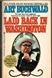 Laid Back in Washington, Art Buchwald, 0425057798