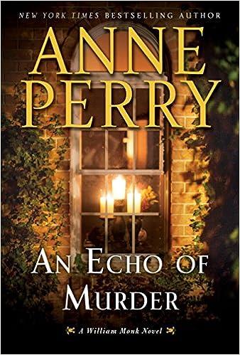 An Echo Of Murder A William Monk Novel Anne Perry 9780425285015