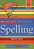 Scholastic Dictionary of Spelling (Scholastic Reference)