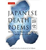 [ JAPANESE DEATH POEMS: WRITTEN BY ZEN MONKS AND HAIKU POETS ON THE VERGE OF DEATH[ JAPANESE DEATH POEMS: WRITTEN BY ZEN MONKS AND HAIKU POETS ON THE VERGE OF DEATH ] BY MONKS, ZEN ( AUTHOR )APR-15-1998 PAPERBACK ] BY Monks, Zen ( Author ) Apr - 1998 [ Paperback ]