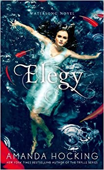 Elegy (A Watersong Novel) by Amanda Hocking (2014-02-04)
