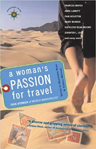 A Woman's Passion for Travel: True Stories of World Wanderlust (Travelers' Tales Guides) (2004-11-12)
