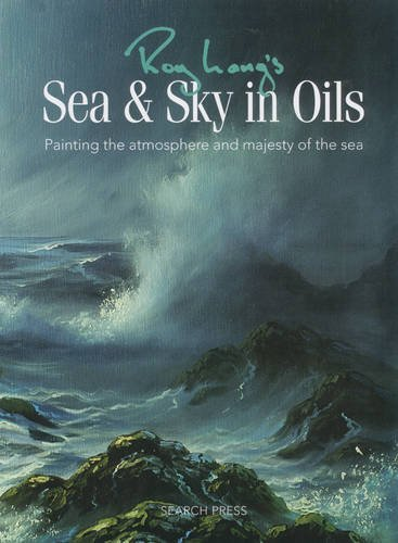 Roy Lang's Sea & Sky in Oils: Painting the Atmosphere & Majesty of the Sea