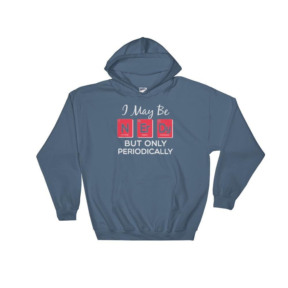 Soft Southern Strokes I May Be Nerdy But Only Periodically Hooded Sweatshirt