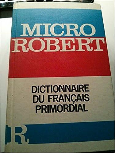 Téléchargement Micro Robert Dictionnaire de Francais Primordial pdf