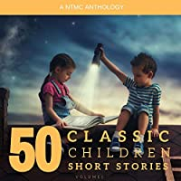 50 Classic Children Short Stories: Volume 1 Audible Audiobook