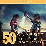 50 Classic Children Short Stories: Volume 1 -  NTMC