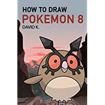 How to Draw Pokemon 8: The Step-by-Step Pokemon Drawing Book