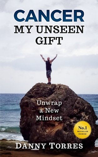 Cancer: My Unseen Gift: Unwrap a New Mindset pdf