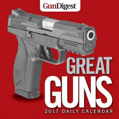 Gun Digest Great Guns 2017 Daily Calendar