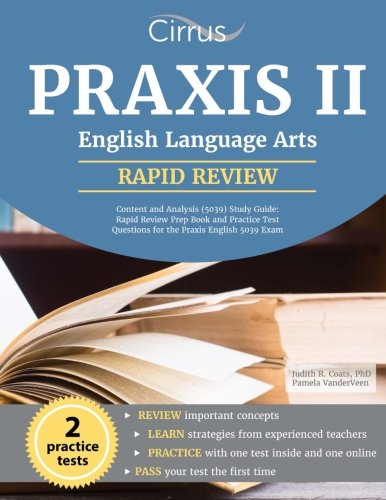 Praxis II English Language Arts: Rapid Review Prep Book and Practice Test Questions for the Praxis English 5039 Exam (Praxis English Language Arts Content And Analysis)