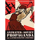 Animated Soviet Propaganda: From the October Revolution to Perestroika